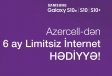 "®  Join Azercell's ""Samsung S10"" campaign and benefit from unlimited internet package during 6 months"